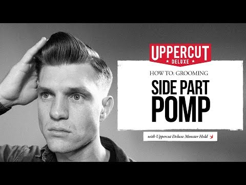 How to: Grooming - Style a Side Part Pomp   Uppercut Deluxe