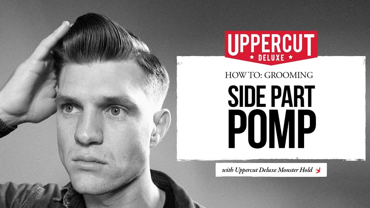 how to: grooming - style a side part pomp | uppercut deluxe - youtube
