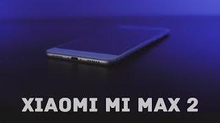 Обзор Xiaomi Mi Max 2  Абсолютный рекорд канала по автономности