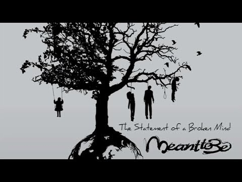 Meant To Be - The Statement Of A Broken Mind (Full Album)