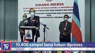 10,400 sampel lama belum diproses di Sabah