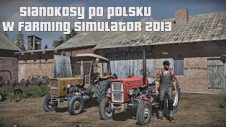 Farming Simulator 2013 - Sianokosy po polsku(Siemanko! Wracamy z odcinkami z FS 15 i 13, po dłuuuugiej przerwie. Mam nadzieję że teraz już odcinki będą ukazywały się regularnie :) Mapa to ..., 2015-06-16T15:09:33.000Z)