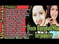 Kumpulan Lagu Dangdut Lawas 90an | Lagu Dangdut Nostalgia | Disco Dangdut 90an | Disco Dangdut Remix