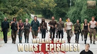 the walking dead top 10 worst episodes as of season 6