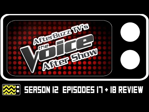 The Voice Season 12 Episodes 17 & 18 Review w/ Stephanie Rice   AfterBuzz TV