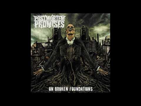 Postmortem Promises - On Broken Foundations (2010) Full Album