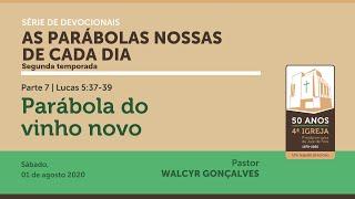 AS PARÁBOLAS NOSSAS DE CADA DIA | 2ª temporada | Devocional Parte 7