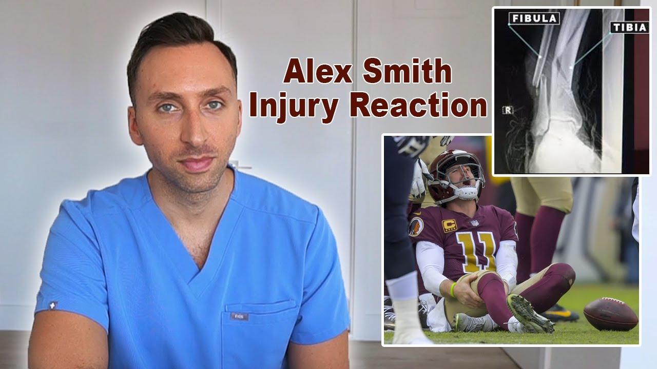 Doctor Reacts To Nfl Washington Qb Alex Smith Injury Espn Project 11 E 60 Youtube