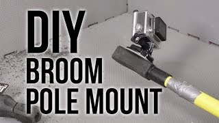 Diy Gopro Broom Pole Mount