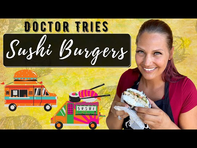 Doctor Tries SUSHI BURGERS