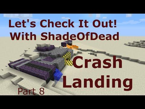 Crash Landing - Let's Check It Out! Ep 8