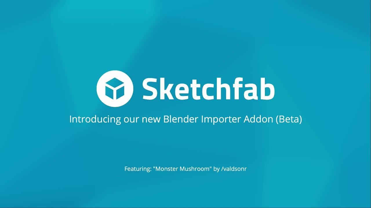 Sketchfab Community Blog - Import Sketchfab models directly