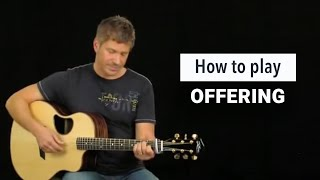 "Paul Baloche - How to play ""Offering"""