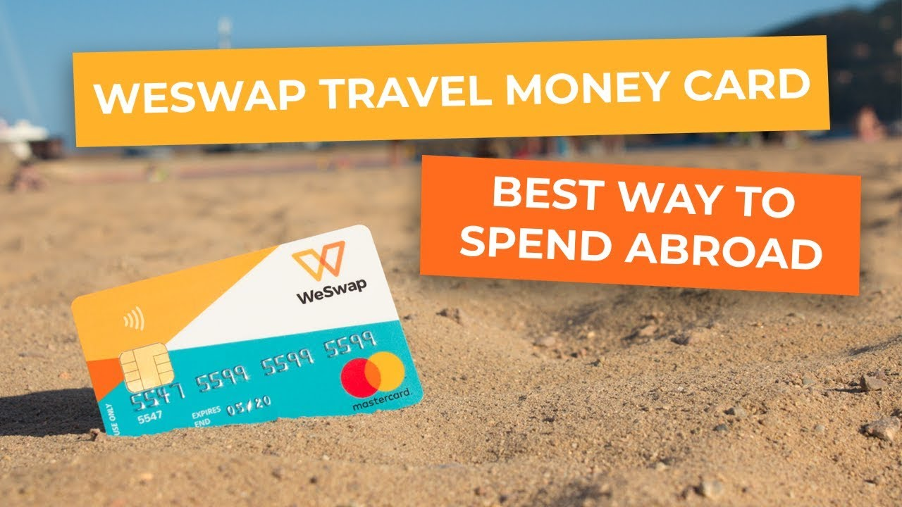 weswap travel money card app overview the best way to spend abroad - Best Debit Card For International Travel