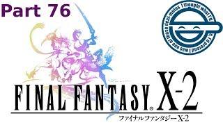 Let's Play Final Fantasy X-2 - Part 76 - Ruminating