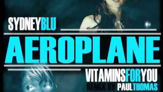 Aeroplane (Paul Thomas Dex In The City Remix) - Sydney Blu & vitaminsforyou