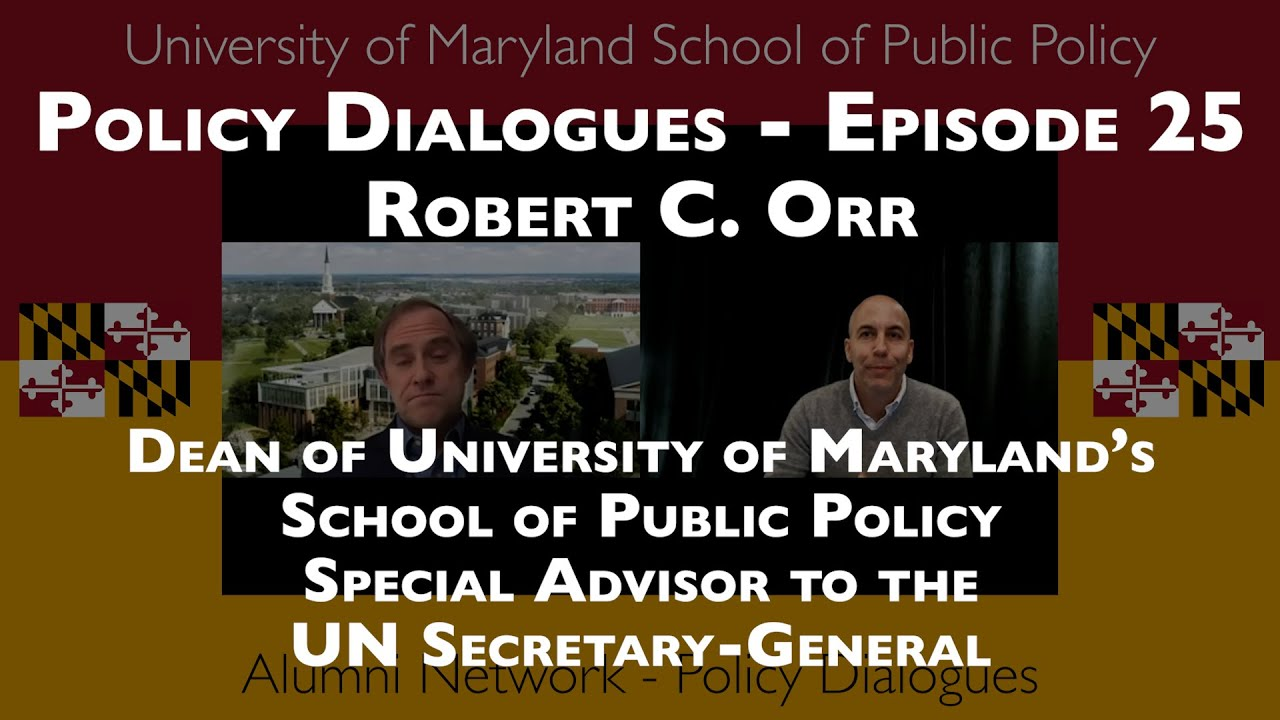 Robert C. Orr Dean of University of Maryland's School of Public Policy - Policy Dialogues Ep.25