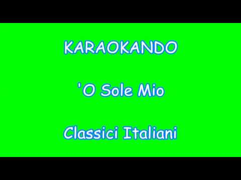Karaoke Italiano - 'O Sole mio - Enrico Caruso ( Testo )