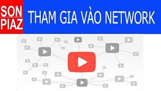 GIÚP BẠN KIẾM TIỀN Youtube Part 2- Tham gia vào NetWork kiếm tiền với Youtube