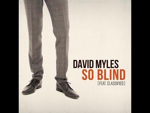 So Blind Lyrics - David Myles ft. Classified