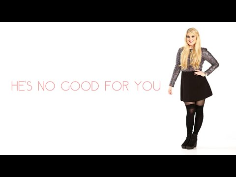 Meghan Trainor - No Good For You ( Lyrics + Pictures )