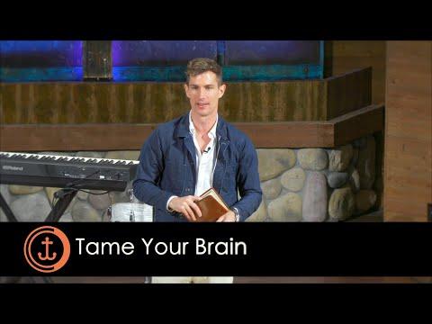 Tame Your Brain - Sermon By Ben Courson