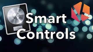 Smart Controls in Logic Pro X - Mapping and Customising Tutorial