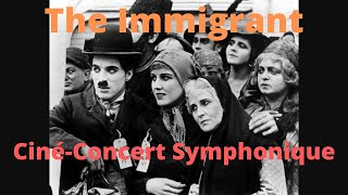 CINE-CONCERT SYMPHONIQUE - THE IMMIGRANT
