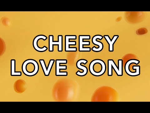 Cheesy Love Song - You...