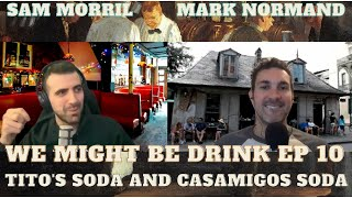 We Might Be Drunk: Mark Normand & Sam Morill # 10