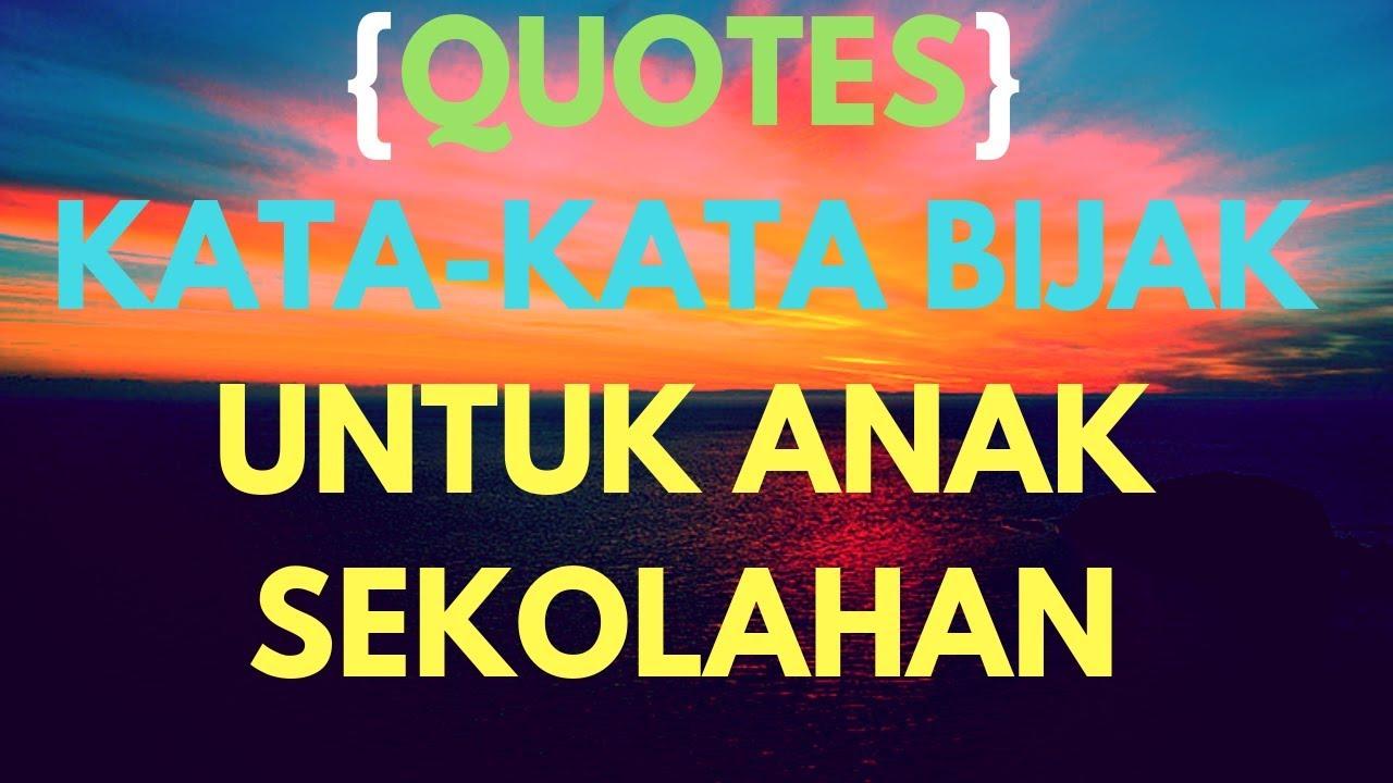 Quotes Kata Kata Bijak Untuk Anak Sekolahan 27 Youtube