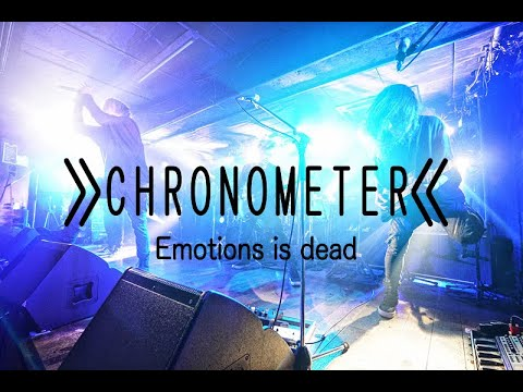 CHRONOMETER 【Emotions is dead】MUSIC VIDEO from 【Evolution into the roots】‬