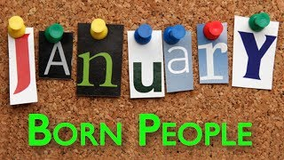 January Born People Nature Career and Love Life | January Born Personality