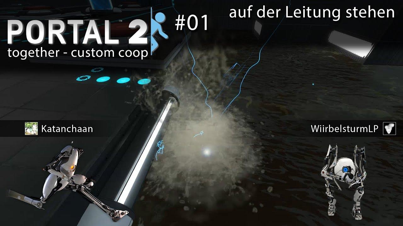 01 Auf Der Leitung Stehen Portal 2 Custom Coop Youtube