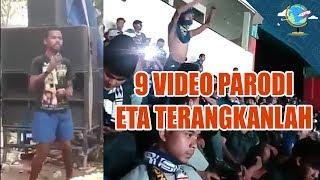 9 VIDEO PARODI ETA TERANGKANLAH