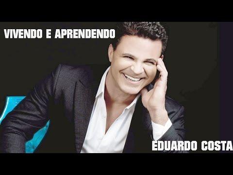 Eduardo Costa Vivendo e aprendendo - Cd Completo