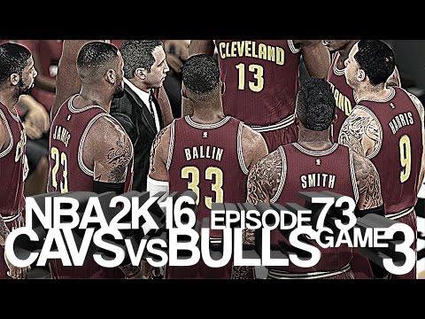 Ep 73 • NBA 2K 16 • My Career • CAVSvsBULLS G3R3 (VF)