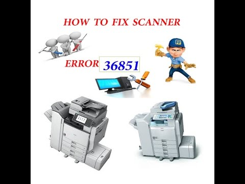 How to fix Scanner Error 36851 without Downloads or Programs in 30 second
