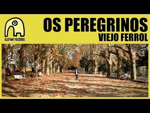 OS PEREGRINOS - Viejo Ferrol [Official]