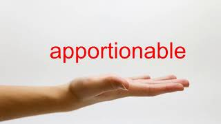 How to Pronounce apportionable - American English