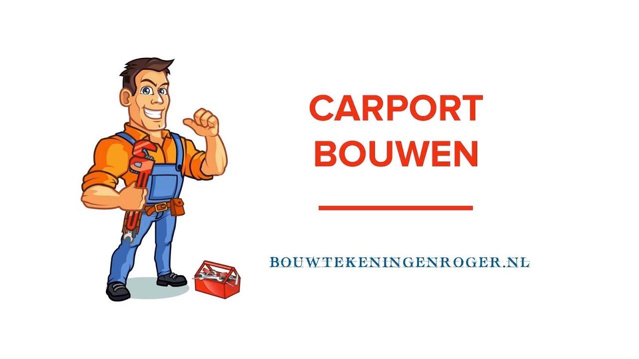 Carport Bouwen - Bouwtekening Carport Bouwen - YouTube