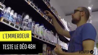 L'emmerdeur teste l'efficacité des déodorants 48 h