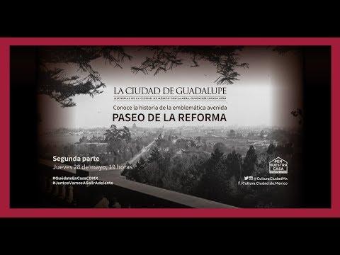 La Ciudad De Guadalupe: El Paseo de la Reforma. Parte 2