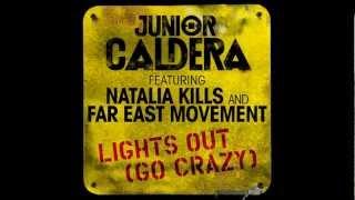Junior Caldera Ft. Natalia Kills & Far East Movement - Lights out ( Go Crazy )