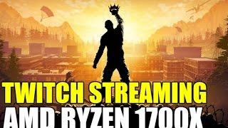[H1Z1]Game Streaming on the AMD Ryzen™ Processor AMD RYZEN 1700X GTX 1060