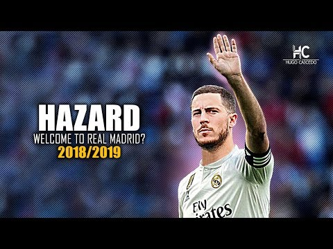 Eden Hazard - Welcome to Real Madrid? - Skills & Goals 2019 HD