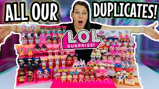 ALL OUR DUPLICATES!! Entire COLLECTION of DUPLICATE LOL SURPRISE Dolls & Pets! Series 1-4!!!