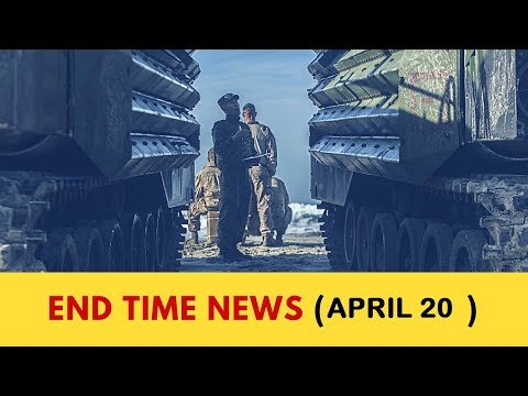 WORLD NEWS IN BIBLE PROPHECY: END TIME SIGNS LATEST NEWS APRIL 20, 2018
