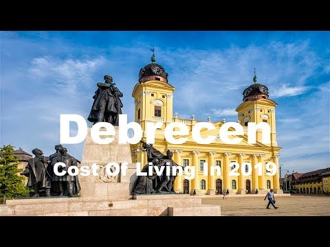 Cost Of Living In Debrecen, Hungary In 2019, Rank 315th In The World