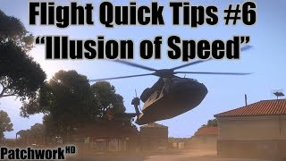 Illusion of Speed - Flight Quick Tips #6 (Arma 3 Helicopter Tutorial)
